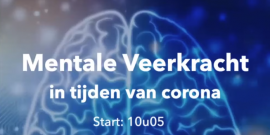 Webinar: Mentale Veerkracht in tijden van corona door Elke Geraerts (Better Minds)